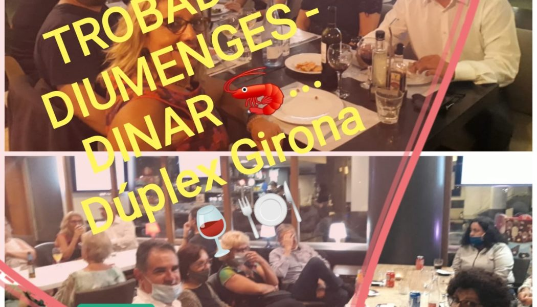 Diumenge 14-3: TROBADA-DINAR a Girona. Tot torna!!!!